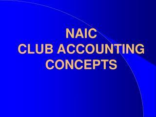NAIC CLUB ACCOUNTING CONCEPTS