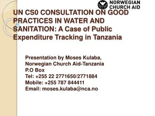 UN CS0 CONSULTATION ON GOOD PRACTICES IN WATER AND SANITATION: A Case of Public Expenditure Tracking in Tanzania