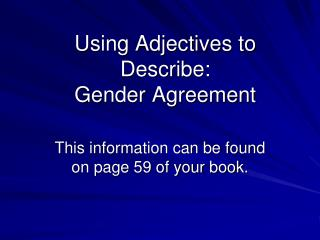 Using Adjectives to Describe: Gender Agreement