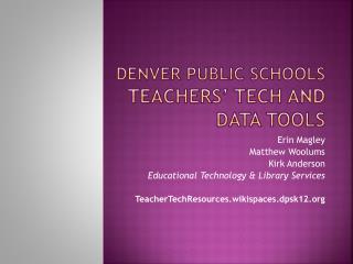 Denver Public Schools Teachers' Tech and Data Tools
