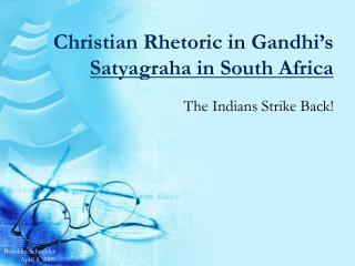 Christian Rhetoric in Gandhi's Satyagraha in South Africa