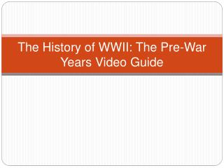 The History of WWII: The Pre-War Years Video Guide