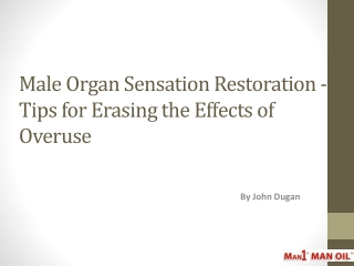 Male Organ Sensation Restoration - Tips for Erasing