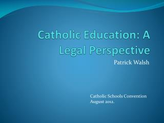 Catholic Education: A Legal Perspective