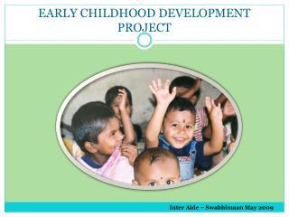 EARLY CHILDHOOD DEVELOPMENT PROJECT
