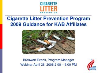 Bronwen Evans, Program Manager Webinar April 28, 2008 2:00 – 3:00 PM