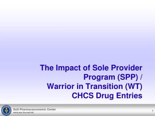 The Impact of Sole Provider Program (SPP) / Warrior in Transition (WT) CHCS Drug Entries