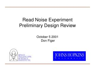 Read Noise Experiment Preliminary Design Review October 5 2001 Don Figer