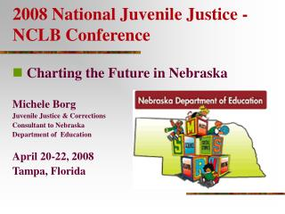 2008 National Juvenile Justice - NCLB Conference