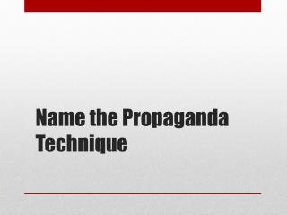 Name the Propaganda Technique