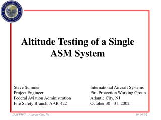 Altitude Testing of a Single ASM System