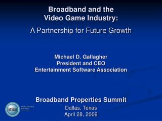 Broadband and the Video Game Industry: