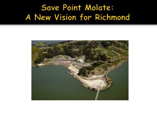 Save Point Molate : A New Vision for Richmond