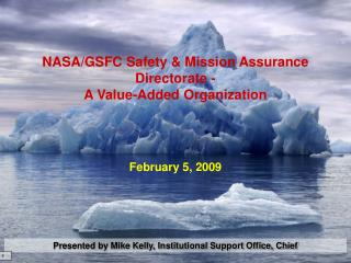 NASA/GSFC Safety & Mission Assurance Directorate - A Value-Added Organization
