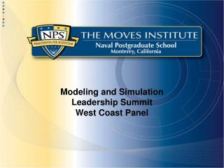 Modeling and Simulation Leadership Summit West Coast Panel