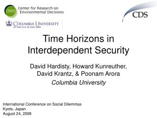 Time Horizons in Interdependent Security