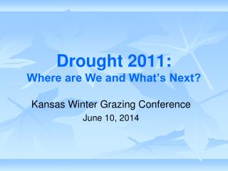 Drought 2011: Where are We and What's Next?