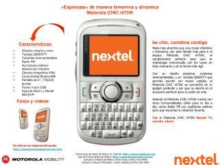 Información de Nextel de México en Internet: http://www.nextel.com.mx Sala de Prensa Nextel de México: http://www.pren