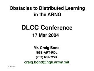Mr. Craig Bond NGB-ART-RDL (703) 607-7224 craig.bond@ngb.army.mil