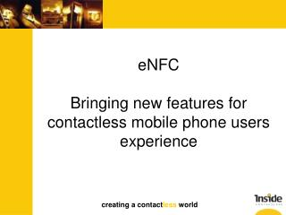 eNFC Bringing new features for contactless mobile phone users experience