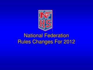 National Federation Rules Changes For 2012