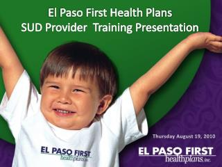 El Paso First Health Plans SUD Provider  Training Presentation