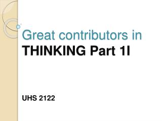 Great contributors in  THINKING Part 1I