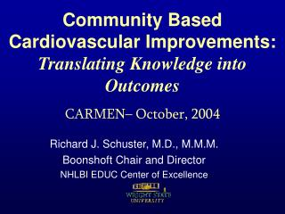 Community Based Cardiovascular Improvements: Translating Knowledge into Outcomes CARMEN– October, 2004