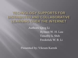 Technology Supports for distributed and collaborative learning over the internet