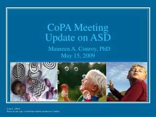 CoPA Meeting Update on ASD Maureen A. Conroy, PhD May 15, 2009