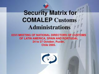 Security Matrix for COMALEP Customs Administrations