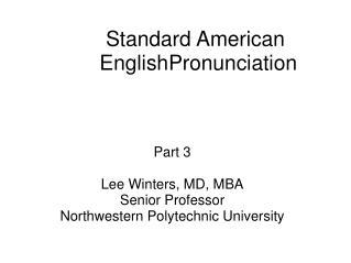 Standard American EnglishPronunciation