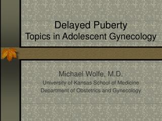 Delayed Puberty Topics in Adolescent Gynecology