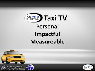 ADP Taxi TV Personal Impactful Measureable