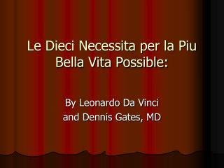 Le Dieci Necessita per la Piu Bella Vita Possible: