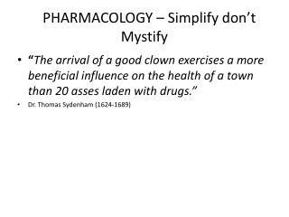 PHARMACOLOGY – Simplify don't Mystify