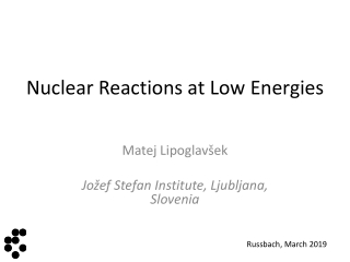 Nuclear Reactions at Low Energies