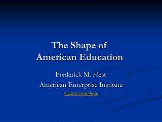 The Shape of American Education