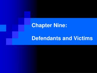 Chapter Nine: Defendants and Victims