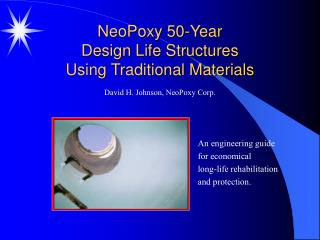 NeoPoxy 50-Year Design Life Structures Using Traditional Materials