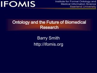 Ontology and the Future of Biomedical Research
