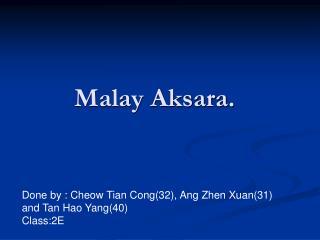 Malay Aksara.