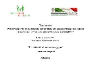 """Seminario """" Più servizi per la prima infanzia per un' Italia che cresce: sviluppo del sistema integrato dei servizi soc"""