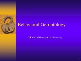 Behavioral Gerontology