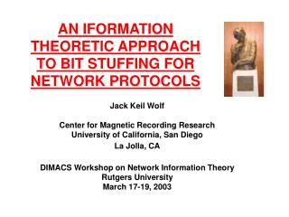 AN IFORMATION THEORETIC APPROACH TO BIT STUFFING FOR NETWORK PROTOCOLS