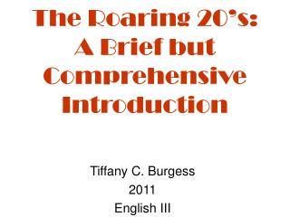 The Roaring 20's: A Brief but Comprehensive Introduction