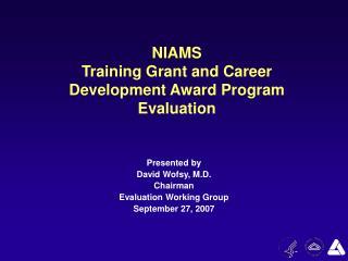 NIAMS Training Grant and Career Development Award Program Evaluation