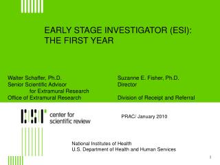 EARLY STAGE INVESTIGATOR (ESI): THE FIRST YEAR