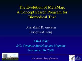 The Evolution of MetaMap, A Concept Search Program for Biomedical Text