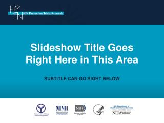 Slideshow Title Goes  Right Here in This Area